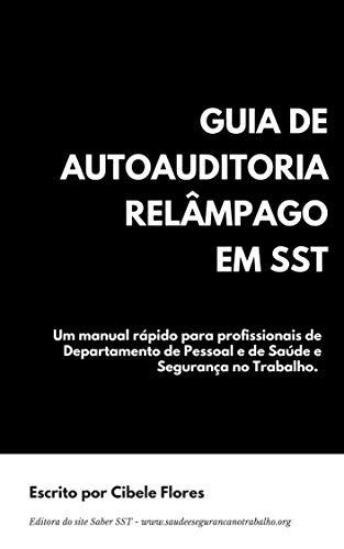 Guia de Autoauditoria Relâmpago em SST: Um manual rápido para profissionais de Departamento de Pessoal e de Saúde e Segurança no Trabalho.