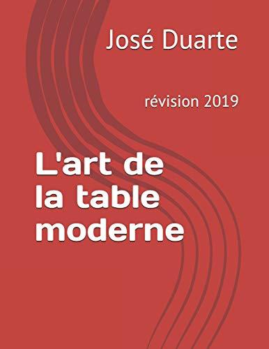 L'art de la table moderne 2019: ...