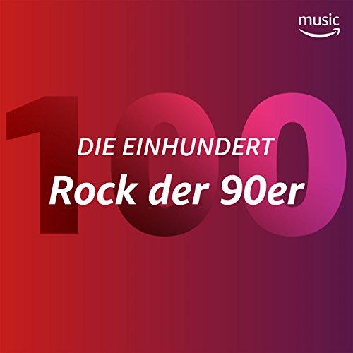 Die Einhundert: Rock der 90er