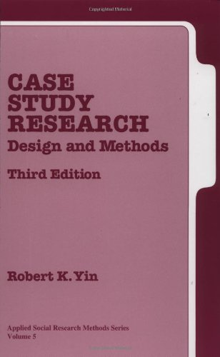 Case Study Research: Design and Methods, 3rd Edition (Applied Social Research Methods, Vol. 5)