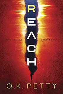 Reach: Who defines good and evil? (RIFT Series)