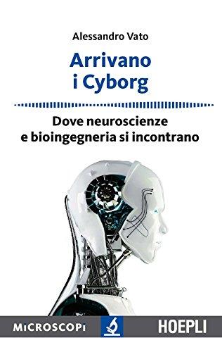 Arrivano i cyborg. Dove neuroscienze e bioingegneria si incontrano