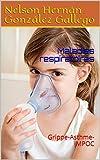 Maladies respiratoires: Grippe-Asthme- MPOC