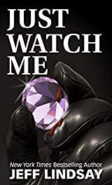 Just Watch Me Riley Wolfe Book 1 By Jeff Lindsay