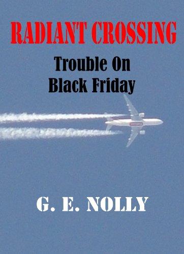 "Radiant Crossing: Trouble On Black Friday (The Adventures of Hamilton ""Hamfist"" Hancock Book 5) (English Edition)"
