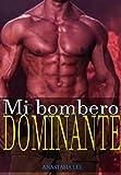 Mi bombero dominante: (romance erótico en español)