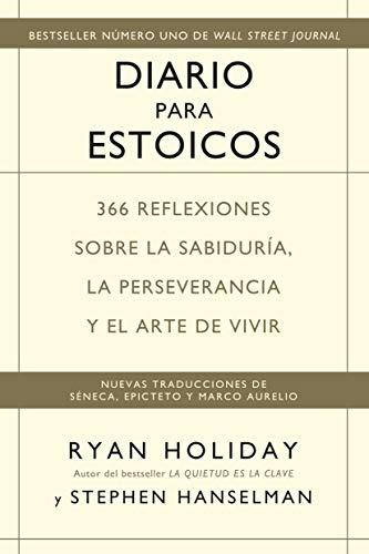 Diario para estoicos: 366 reflexiones sobre la sabiduría, la perseverancia  y el arte de vivir eBook: Holiday, Ryan, Hanselman, Stephen: Amazon.es:  Tienda Kindle