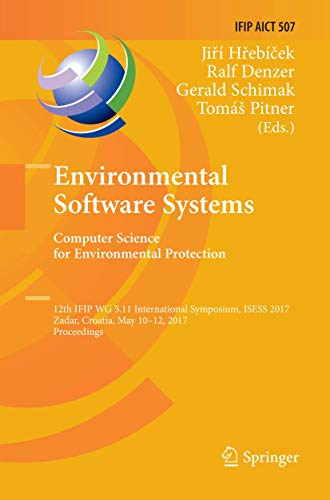 Environmental Software Systems. Computer Science for Environmental Protection: 12th Ifip Wg 5.11 International Symposium, Isess 2017, Zadar, Croatia, May 10-12, 2017, Proceedings: 507