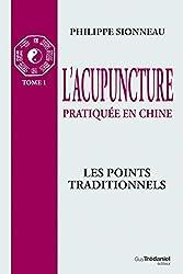 L'acupuncture, Tome 1 : Les points traditionnels de Philippe Sionneau chez Guy Trédaniel Editeur