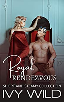 Royal Rendezvous by [Ivy Wild]