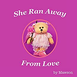 She Ran Away From Love by [Mawson]