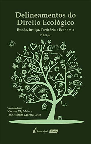 Delineamentos do Direito Ecológico: Estado, Justiça, Território e Economia, 2ª edição (Portuguese Edition)