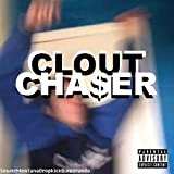 Clout Cha$er [Explicit]