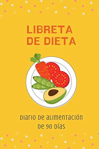 Libreta de Dieta - Diario de alimentación de 90 días (Agendas de Alimentos - Dieta y Ejercicio)