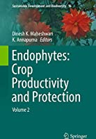 Endophytes: Crop Productivity and Protection: Volume 2 (Sustainable Development and Biodiversity (16))