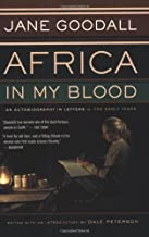 Africa in My Blood: An Autobiography in Letters: The Early Years