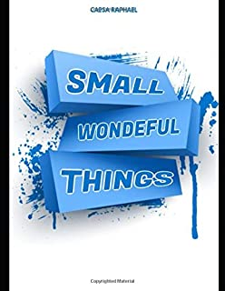 Small Wonderful Things: You don't want to miss the blockbuster book
