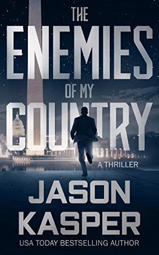 The Enemies of My Country: A David Rivers Thriller (Shadow Strike Book 1) by [Jason Kasper]