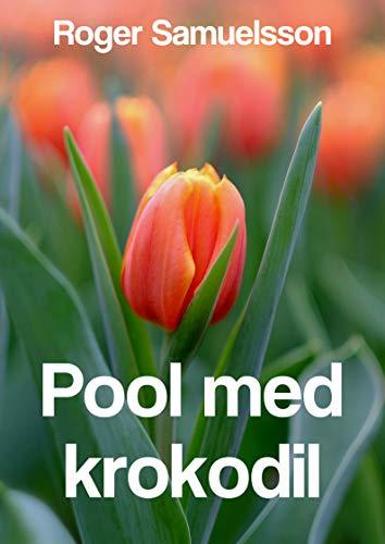 Pool med krokodil (Swedish Edition)
