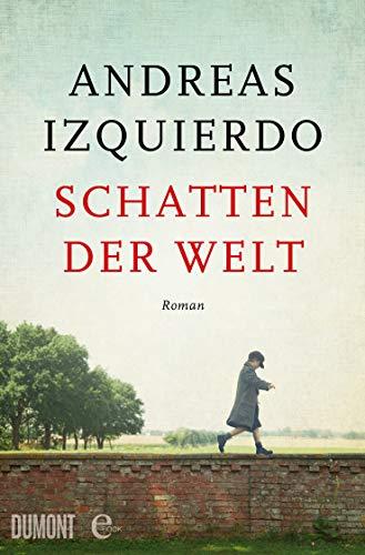 Buchseite und Rezensionen zu 'Schatten der Welt: Roman' von Izquierdo, Andreas