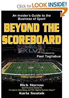 Beyond theScoreboard: AnInsider's Guide to theBusiness of Sport [