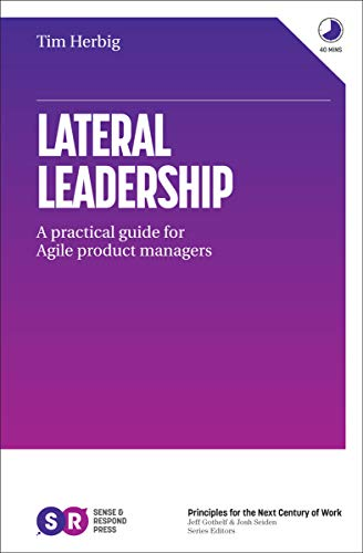 Lateral Leadership: A Practical Guide for Agile Product Managers (English Edition)