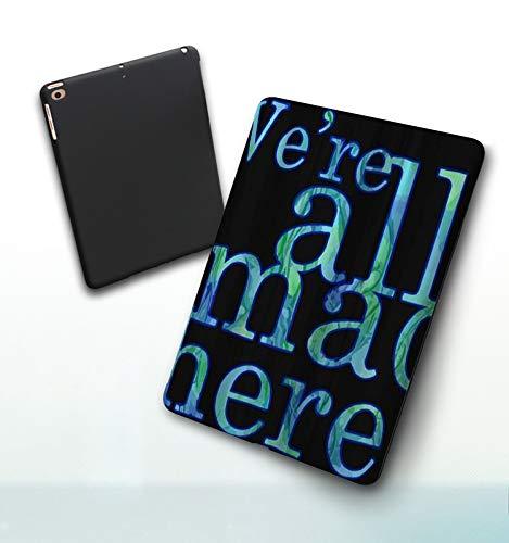 Funda para iPad 9,7 Pulgadas, 2018/2017 Modelo, 6ª / 5ª generación,Todos Estamos Locos aquí, Smart Leather Stand Cover with Auto Wake/Sleep