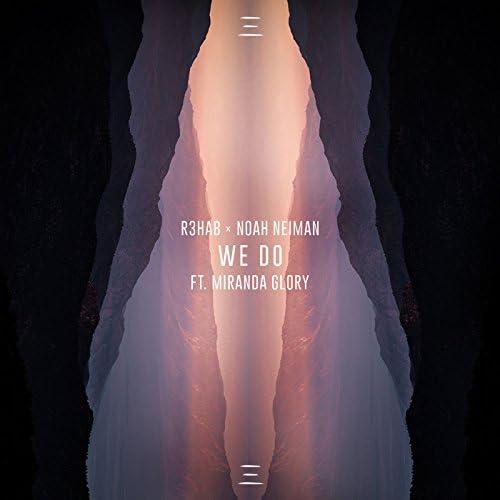 R3HAB & Noah Neiman feat. Miranda Glory