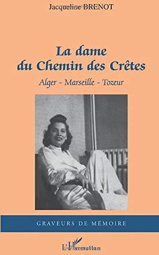 La dame du Chemin des Crêtes: Alger-Marseille-Tozeur