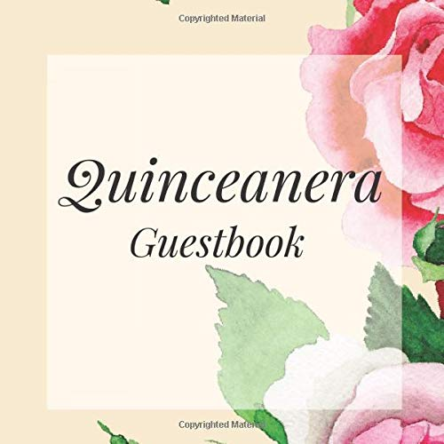 Quinceanera Guestbook: Ivory Rose Floral Happy Birthday Event Signing Celebration Guest Visitor Book w/ Photo Space Gift Log - Party Reception Advice ... for Special Sweet Memories - Unique Idea