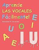 Aprende Las Vocales Fácilmente: Aprender a escribir las vocales nunca fue tan fácil, repasa letras, pinta, juega y aprende.