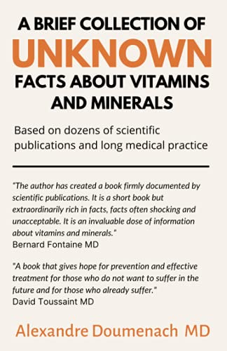 Compare Textbook Prices for A Brief Collection of Unknown Facts about Vitamins and Minerals: Based on Dozens of Scientific Publications and Long Medical Practice  ISBN 9798519009416 by Doumenach, Alexandre