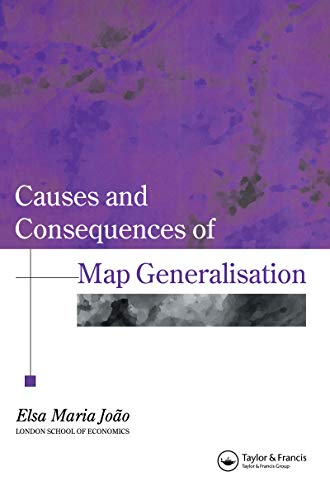 Causes And Consequences Of Map Generalization (Research Monographs in GIS) (English Edition)