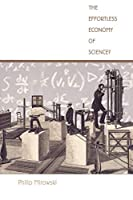 The Effortless Economy of Science? (Science and Cultural Theory)