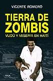 En Tierra de zombis: Vudú y miseria en Haití: 167 (Investigación)