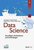 Data Science: Grundlagen, Architekturen und Anwendungen