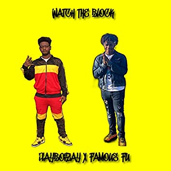 Watch the Block (feat. Famous Fu)