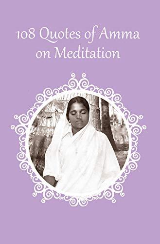 Amazon Com 108 Quotes On Meditation Ebook Sri Mata Amritanandamayi Devi Amma Kindle Store