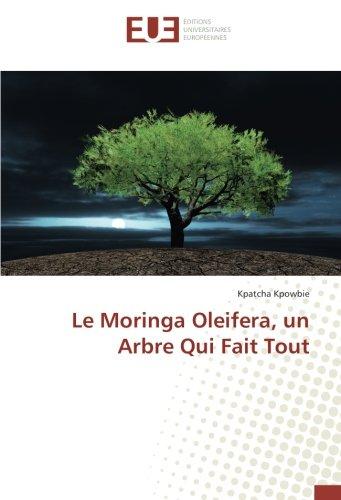 Le Moringa Oleifera, un Arbre Qui Fait Tout