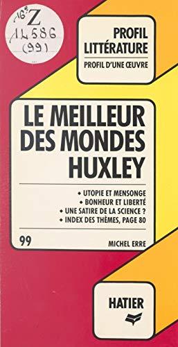 Le meilleur des mondes, Huxley: Analyse critique