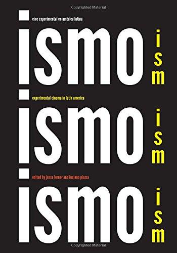 Ism, Ism, Ism / Ismo, Ismo, Ismo: Experimental Cinema in Latin America
