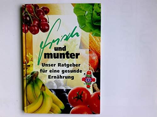 Frisch und munter : unser Ratgeber für eine gesunde Ernährung ; Tips, Informationen und sinnvolle Ratschläge von Hausfrauen - für die gesunde Küche.