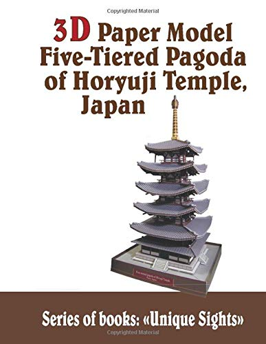 3D Paper Model Five-Tiered Pagoda of Horyuji Temple, Japan: Papercraft Model for Adults and Teens (Beautiful Decoration) Brain Teaser Temple (Unique Sights)