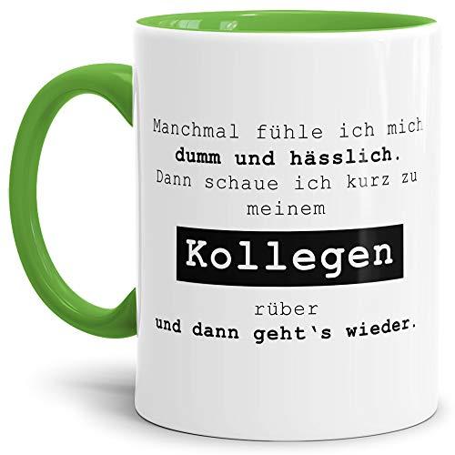 Tassendruck Spruch-Tasse Manchmal fühle ich Mich dumm und hässlich. Dann schaue ich zu Meinem Kollegen. Mug/Cup/Becher/Lustig/Witzig/Kollege/Arbeit/Geschenk-Idee/Büro/Innen & Henkel Hellgrün