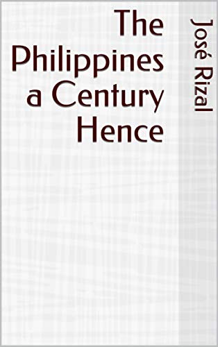 The Philippines a Century Hence (English Edition)