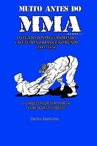 MUITO ANTES DO MMA: O legado dos precursores do Vale Tudo no Brasil e no mundo