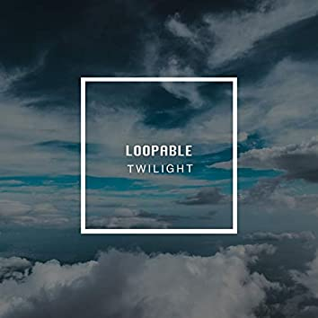 # 1 Album: Loopable Twilight