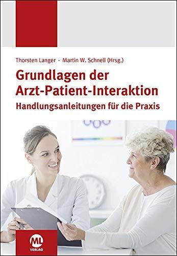 Grundlagen der Arzt-Patient-Interaktion: Handlungsanleitung für die Praxis