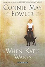 When Katie Wakes by Fowler, Connie May. (Doubleday,2002) [Hardcover]