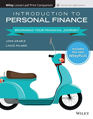 Compare Textbook Prices for Introduction to Personal Finance: Beginning Your Financial Journey, 1e WileyPLUS NextGen Card with Loose-Leaf Print Companion Set 1 Edition ISBN 9781119495949 by Grable, John E.,Palmer, Lance